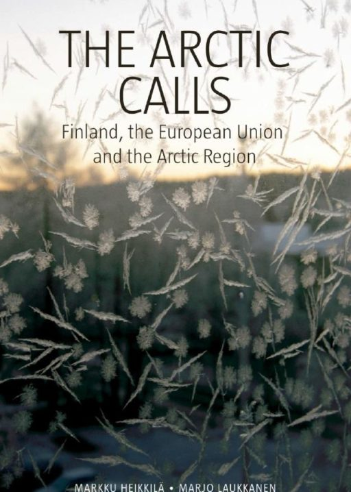 The Arctic Calls – Finland, the European Union and the Arctic Region